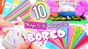 10 FUN THINGS TO DO WHEN YOU RE BORED WHAT TO DO WHEN BORED.