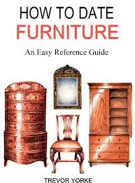 How To Date Furniture An Easy Reference Guide Trevor Yorke
