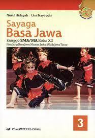 Download buku paket bahasa jawa sastri basa kelas. Sma Ma Kl 12 Sayaga Basa Jawa 3 Kur 2013 Mulok Jatim