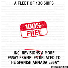 the spanish armada essay topics titles examples in english 100% papers on the spanish armada essay sample topics paragraph introduction help research more class 1 12 high school college