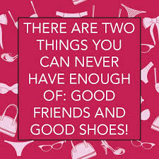 Quotes About Shoes And Friendship Extraordinary 48 Best All About Shoes Shopping Images On Pinterest Fashion