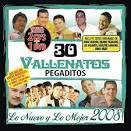 30 Vallenatos Pegaditos: Lo Nuevo y lo Mejor 2008