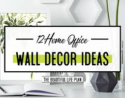 Office frames have become an integral part of decorating and beautifying an office space. 12 Home Office Wall Decor Ideas The Beautiful Life Plan