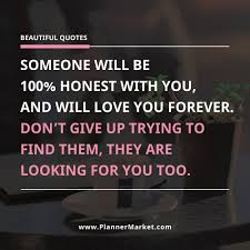 Looking Beautiful Quotes Best of Beautiful Quotes Someone Will Be 24% Honest With You And Will