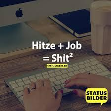 Hitze Job Shit² Sprüche Für Den Sommer Status Sprüche Für