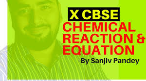 chemical reaction and equations part 1 class 10th x cbse