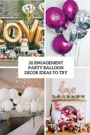 20 engagement party balloon d cor ideas to try shelterness