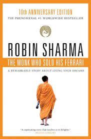 The Monk Who Sold His Ferrari A Remarkable Story About Living Your Dreams Kindle Edition By Sharma Robin Self Help Kindle Ebooks Amazon Com