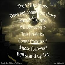 Greatness Quotes Beauteous 48 True Greatness Quotes QuotePrism
