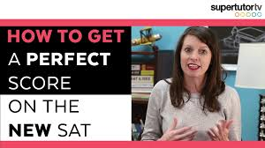 tips for the new sat reading section supertutor tv how to get a perfect score on the sat