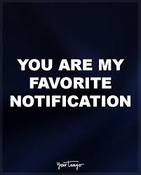 Long Distance Love Quotes Classy Love Quote Love Quote You Are My Favorite Notification Long