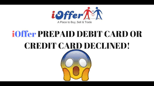 credit card and debit card prepaid card declined for ioffer order solution