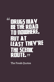 Drugs Quotes
