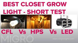 best closet grow light 2017 hps vs cfl vs led
