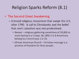 unit chapter reforming american society common final terms  religion sparks reform 8 1 the second great awakening a broad religious movement that