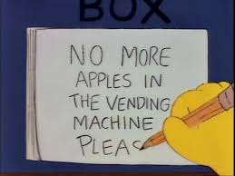 No More Apples In The Vending Machine New No More Apples In The Vending Machine Please TheSimpsons