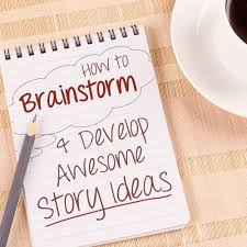 how to brainstorm develop story ideas into a book or novel  writing tips how to brainstorm develop awesome story ideas