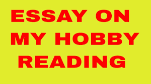 smart essay on my hobby reading  smart essay on my hobby reading