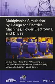 Multiphysics Simulation By Design For Electrical Machines Buy Multiphysics Simulation By Design For Electrical
