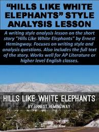 hills like white elephants teaching resources teachers pay teachers  hills like white elephants style analysis lesson ·