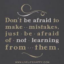 Learning From Mistakes Quotes Gorgeous Don't Be Afraid To Make Mistakes Just Be Afraid Of Not Learning