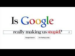 is google really making us stupid is google really making us stupid