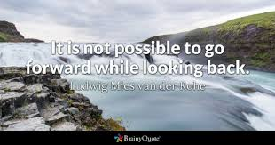 Looking Forward Quotes Custom Looking Back Quotes BrainyQuote