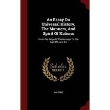 booktopia an essay on universal history the manners and spirit booktopia an essay on universal history the manners and spirit of nations from the reign of charlemaign to the age of lewis xiv by voltaire
