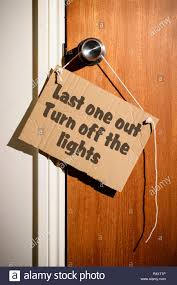 The Lights Off Last One Out Turn Off The Lights Written On A Makeshift Sign