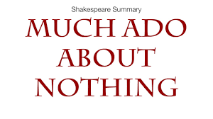 "much ado about nothing summary from tv a five minute animated summary of shakespeare s ""much ado about nothing"""