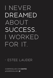 Quotes About Working Hard For Your Dreams Best of 24 Inspirational Quotes Of The Day 24 Pinterest Estee Lauder