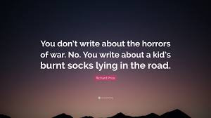 richard price quote you don t write about the horrors of war no richard price quote you don t write about the horrors of war