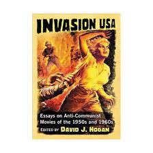 invasion usa essays on anti communist movies of the s and  invasion usa essays on anti communist movies of the 1950s and 1960s paperback