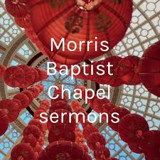 Morris Baptist Chapel sermons