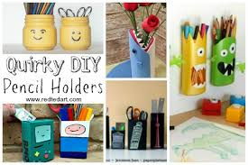 Quirky Pencil Holder DIY Ideas - |If you are getting your School Supplies  in order