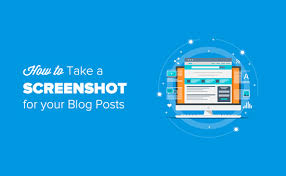 How to Take a Screenshot for Your Blog Posts (Beginner's Guide)