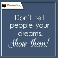 Lovely Dreams Quotes Best Of Don't Tell People Your Dreams SHOW THEM Dreembox Fulfill All Your