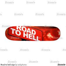 Designer Hell Road To Hell Sign Skateboard