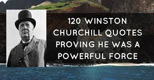 Churchill Quotes Simple 48 Winston Churchill Quotes Proving He Was A Powerful Force
