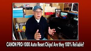 CANON PRO 1000 <b>Auto Reset Chips</b> Are they 100% Reliable ...