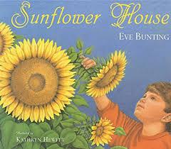 Sunflower House Eve Bunting Kathryn Hewitt 9780152019525 Sunflower House