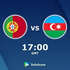 Portugal Azerbaijan Live Ticker und Live Stream - SofaScore