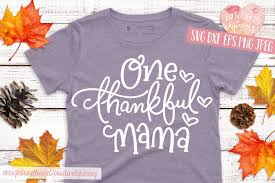 Download as svg vector, transparent png, eps or psd. One Thankful Mama Svg Dxf Png Eps Jpg Cute Mom Svg Cut Files 320300 Svgs Design Bundles