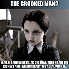 The crooked man? Yeah, me and Eyeless Jak did that. Then he are ... via Relatably.com