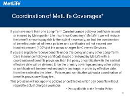 31 coordination of metlife coverages if you have more than one long term care