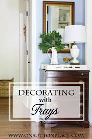 Decorating With Silver Trays Decorating and Layering with Trays Simple diy DIY ideas and Trays 63