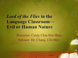 lord of the flies in the language classroom evil or human nature lord of the flies in the language classroom evil or human nature presenter cindy