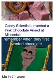 i remember when they first invented chocolate. Exellent First I Remember  Pinkly Candy SpongeBob And Millennials Candy Scientists  Invented A Pink Chocolate Aimed At Millennials Throughout I Remember When They First