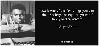 Jazz Quotes Gorgeous QUOTES BY MULGREW MILLER AZ Quotes
