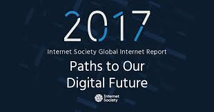 internet society report paths to our digital future